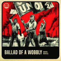 Ballad of a Wobbly cover art