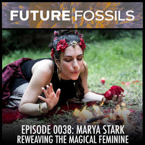 0038 - Marya Stark (Reweaving The Magical Feminine) cover art