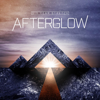 Afterglow by Six Year Stretch