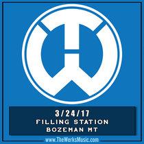 LIVE @ The Filling Station Bozeman, MT. 3/24/17 cover art