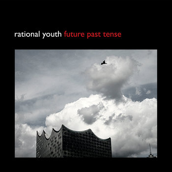 Future Past Tense by Rational Youth