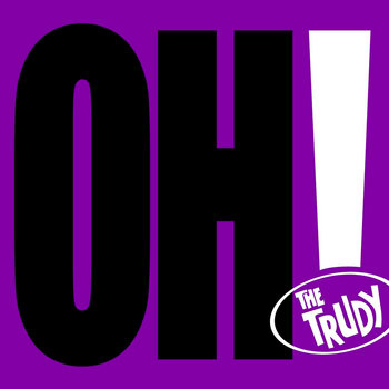 Oh! by The Trudy