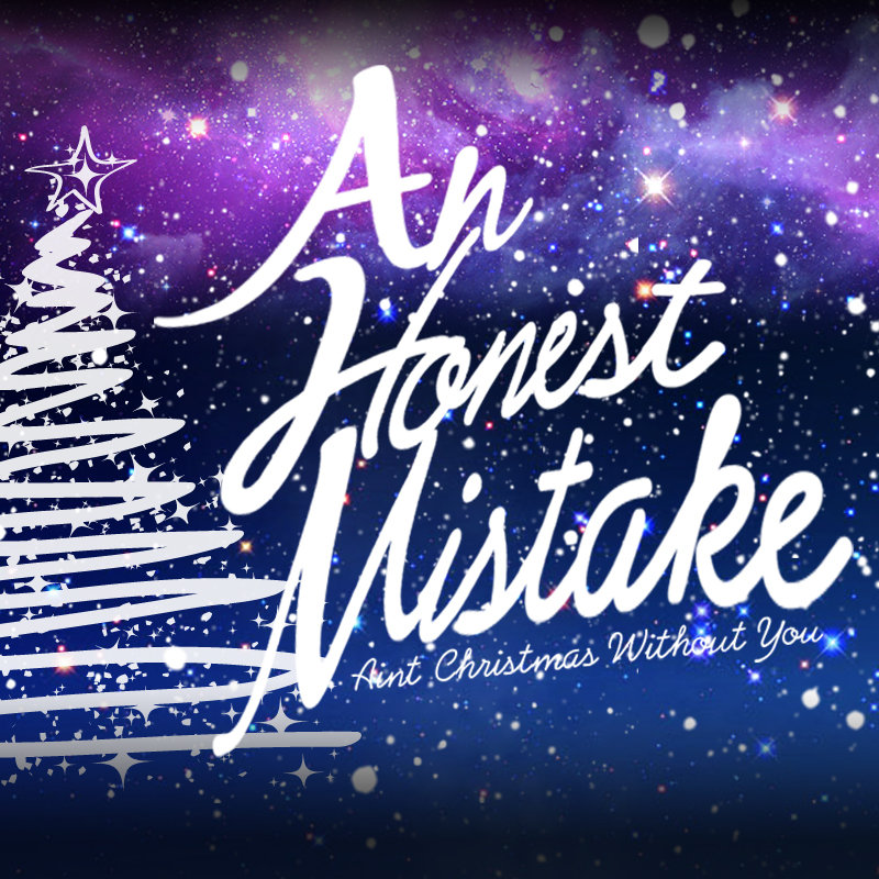 Christmas Without You.Ain T Christmas Without You An Honest Mistake