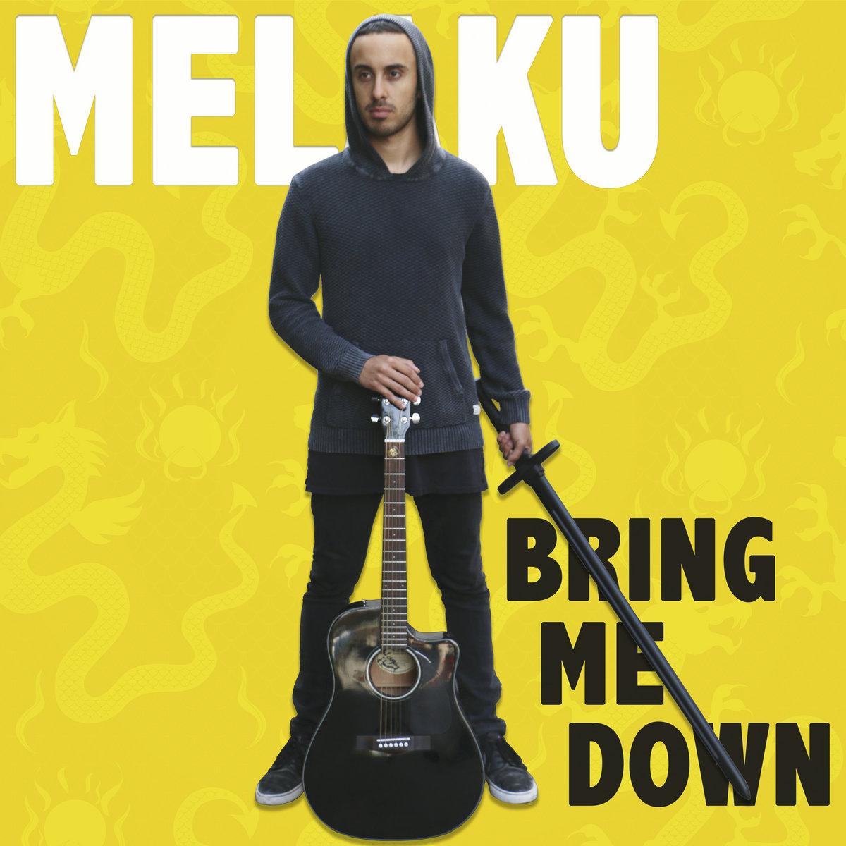 Bring Me Down by Melaku