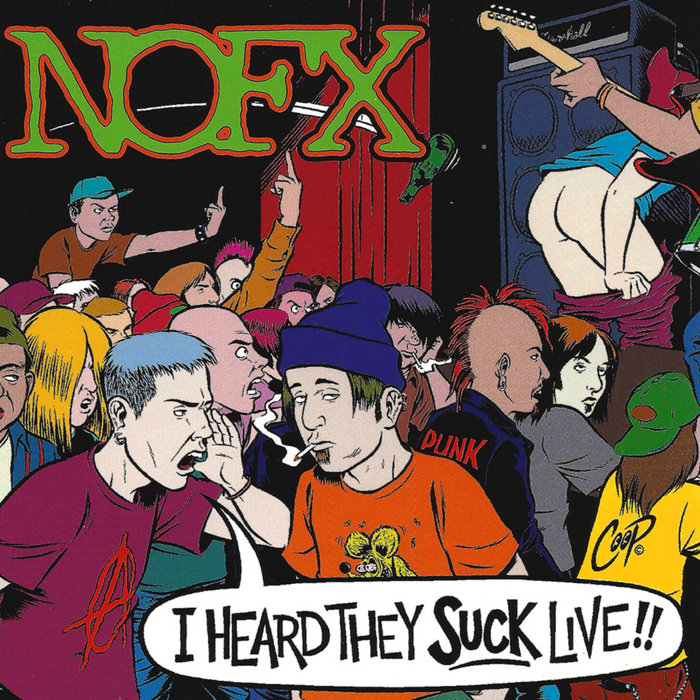 NOFX - I Heard They Suck Live!