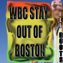 Message to the Westboro Baptist Church (Stay the Fuck Out of Boston) cover art