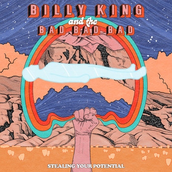Stealing Your Potential by Billy King & The Bad Bad Bad