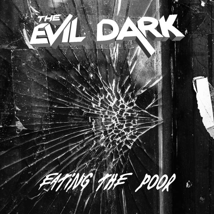 New single Eating the Poor by The Evil Dark