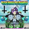 WITCH HOUSE 90s MEGAMIX