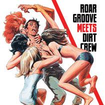 THE REVENGE | ROAR GROOVE MEETS DIRT CREW [DIRT096] cover art