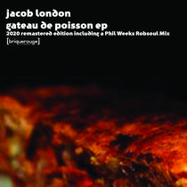 [BR126] : Jacob London - Gateau De Poisson ep [2020 Remastered Edition] including a Phil Weeks Robsoul Remix cover art