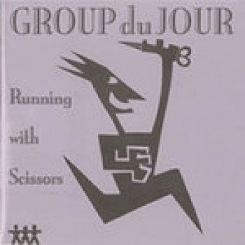 Running With Scissors by Group Du Jour