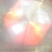 Rise Of The Ziggurat cover art