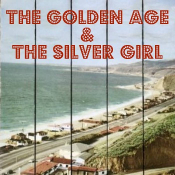 The Golden Age & The Silver Girl   Tyler Lyle