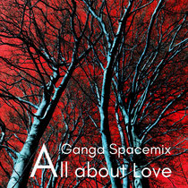 All about love (Ganga Spacemix) cover art
