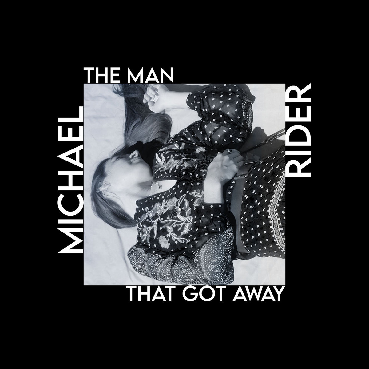 The Man That Got Away by Michael Rider