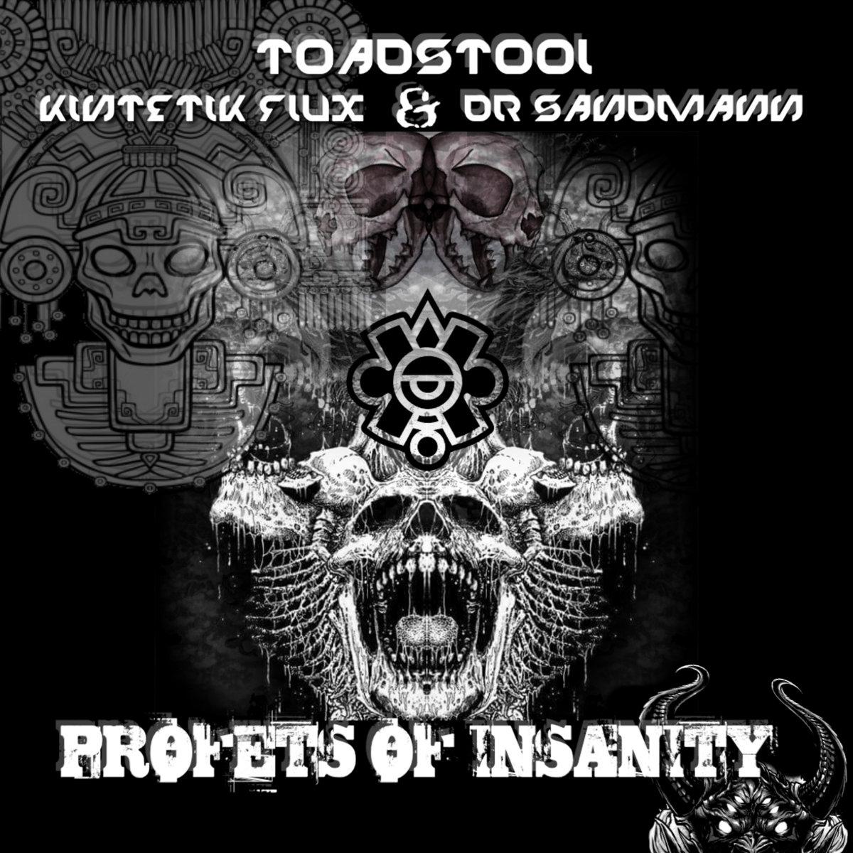 Kinetik Flux Toadstool Der Sandmann Profets Of Insanity Ep Free Download Toadstool Kinetik Flux Der Sandmann Toadstool