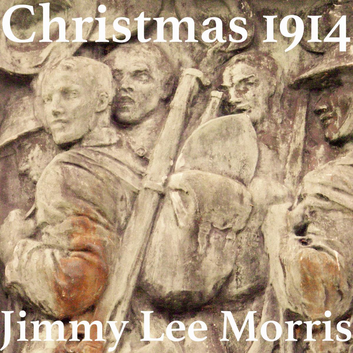 Christmas 1914.Christmas 1914 Jimmy Lee Morris