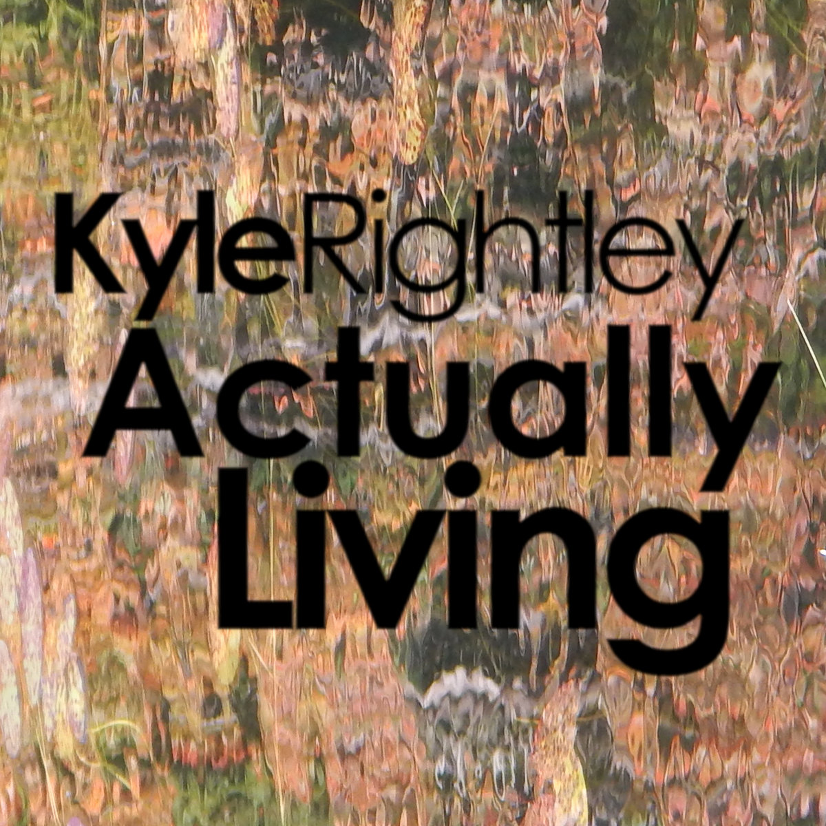 Actually Living by Kyle Rightley