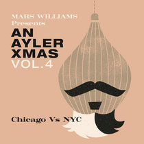 Mars Williams Presents An Ayler Xmas Vol. 4: Chicago vs. NYC cover art
