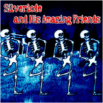 Silverlode And His Amazing Friends EP cover art