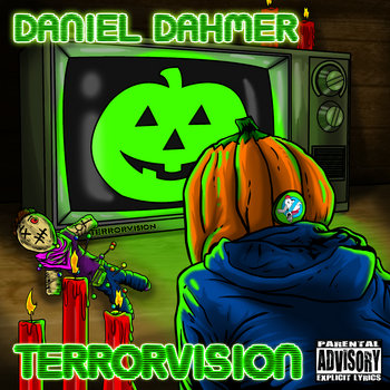 TERRORVISION by DANIEL DAHMER