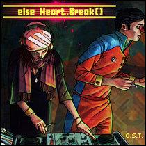 else Heart.Break() Original Soundtrack cover art