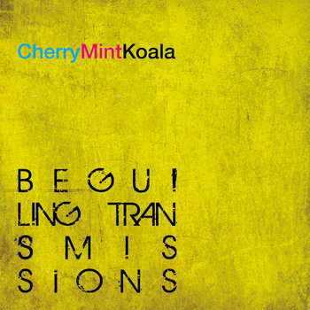 Beguiling Transmissions by Cherry Mint Koala