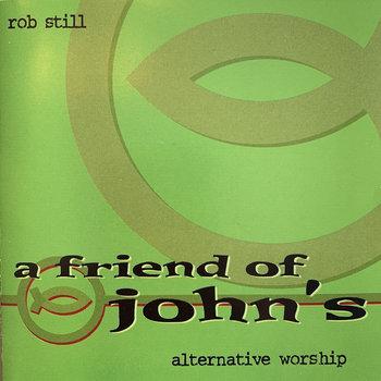 A Friend of John's by Rob Still