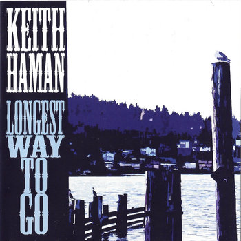 Longest Way To Go by Keith Allen Haman
