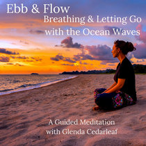 Ebb & Flow: Breathing and Letting Go with Ocean Waves cover art