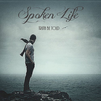 Truth Be Told by Spoken Life