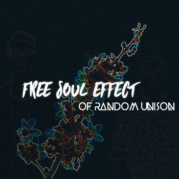 Of Random Unison by Free Soul Effect