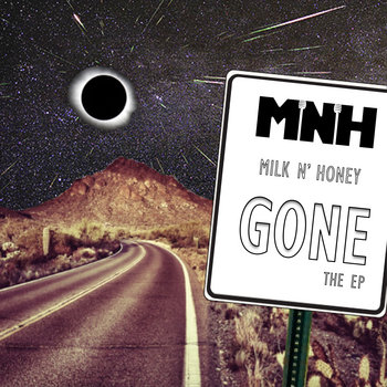 Gone 'The EP' by MNH - Milk N' Honey