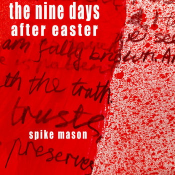 the nine days after easter by spike mason