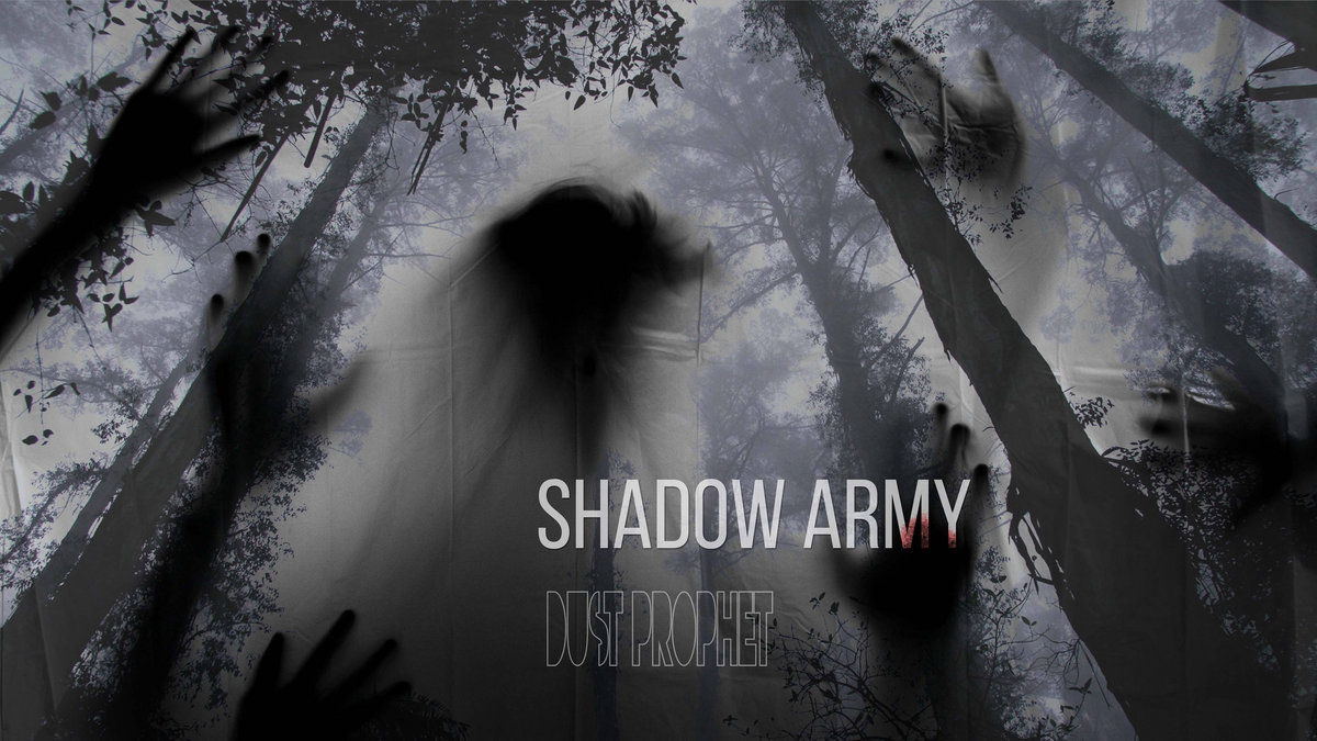 Shadow Army by Dust Prophet