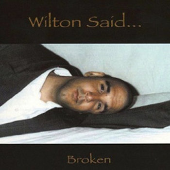 Broken by Wilton Said...