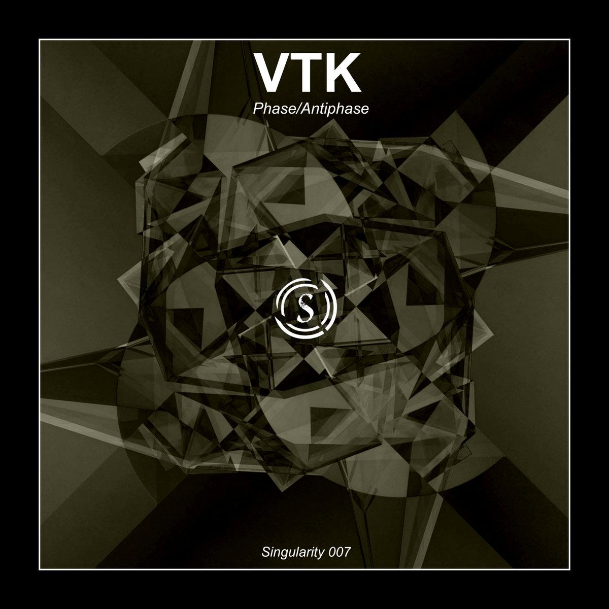 VTK - Phase (original mix) | Singularity Audio