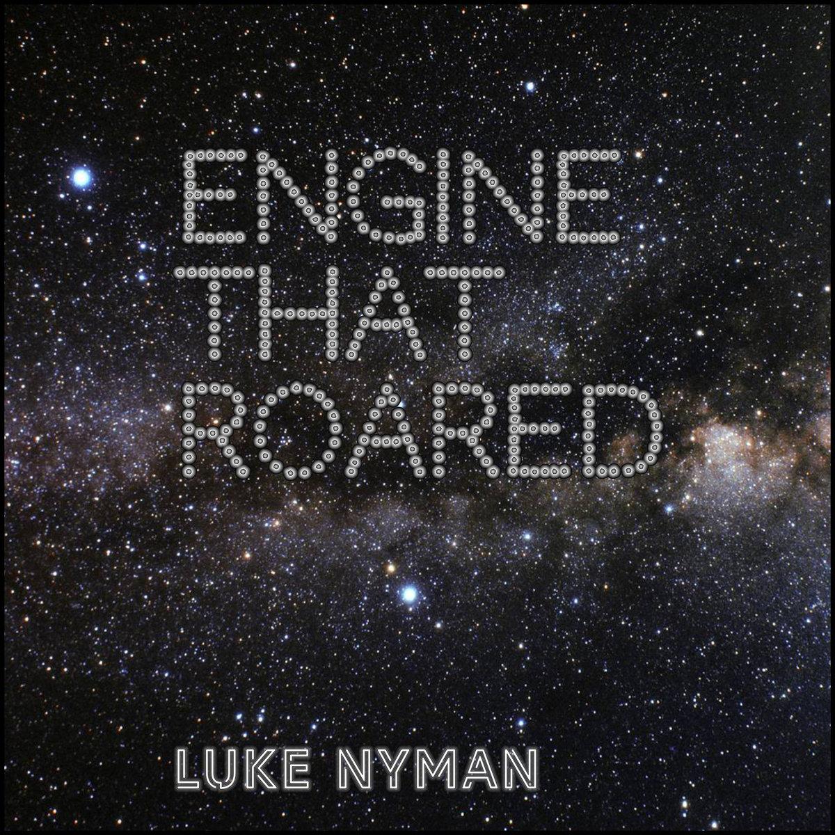 Engine That Roared by Luke Nyman