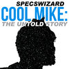 Cool Mike: the untold story Cover Art