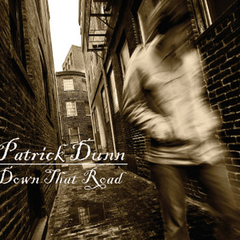 Down That Road by Patrick Dunn