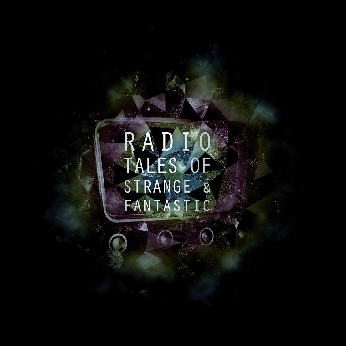 Radio Tales of the Strange and Fantastic