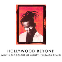 Hollywood Beyond - What's The Colour Of Money (Parralox Remix) cover art
