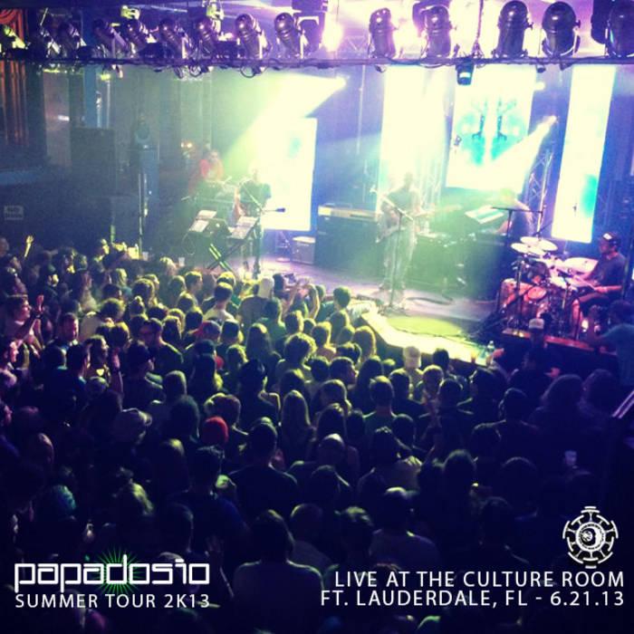 2013-06-21 - Culture Room - Ft. Lauderdale, FL   Papadosio
