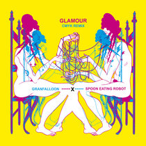 Glamour - Granfalloon (Spoon Eating Robot's CMYK Remix) cover art