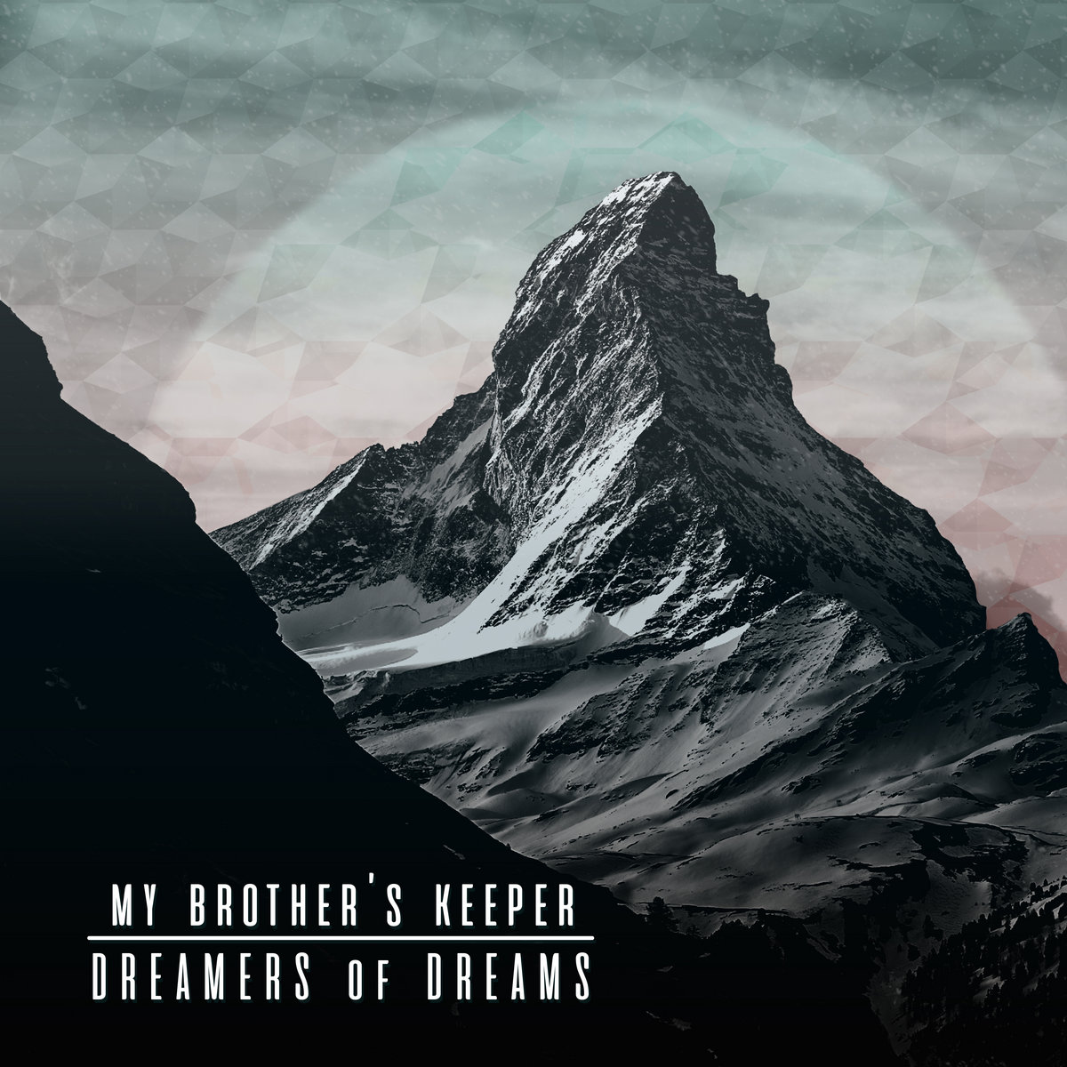 My Brother's Keeper - Dreamers of Dreams [EP] (2017)