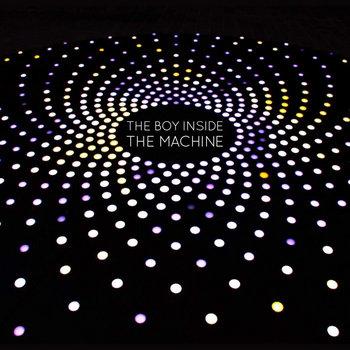 The Boy Inside The Machine (Single) by Ryan Yard