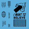 """""""I Want To Believe"""" Cover Art"""