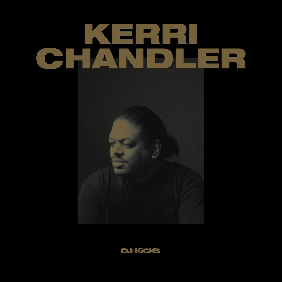 DJ-Kicks: Kerri Chandler | Kerri Chandler