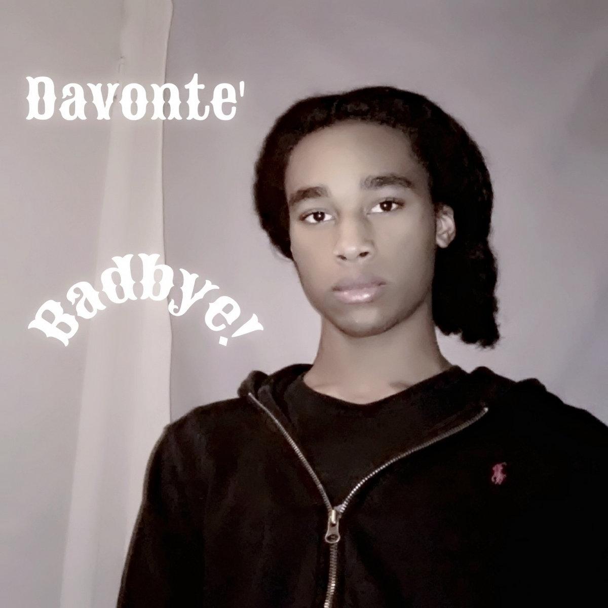 Badbye! by Davonte'